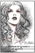A Promise of Garnets in Winter - Liv Lingborn, Camilla Bruce