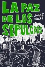 La Paz de los Sepulcros (Spanish Edition) - Jorge Volpi