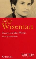 Adele Wiseman - Adele Wiseman