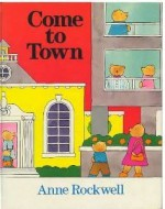 Come to Town - Anne F. Rockwell