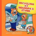 Recycling at Grandpa's Store - Cecilia Minden, Joanne Meier, Bob Ostrom