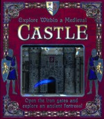Explore Within a Medieval Castle: Open the Iron Gates and Explore an Ancient Fortress! - Justine Ciovacco