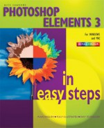 Photoshop Elements 3 In Easy Steps (In Easy Steps) - Nick Vandome