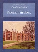 Round The Sofa - Elizabeth Gaskell