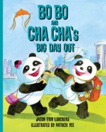 Bo Bo and Cha Cha's Big Day Out - Jason Erik Lundberg, Patrick Yee