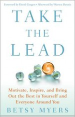 Take the Lead - Betsy Myers, John David Mann, David Gergen