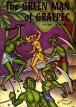 The Green Man of Graypec - Festus Pragnell, Hannes Bok