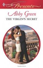 The Virgin's Secret (Harlequin Presents, #2932) - Abby Green