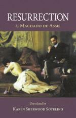 Resurrection - Machado de Assis, Karen Sherwood Sotelino