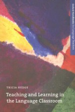 Teaching and Learning in the Language Classroom - Tricia Hedge