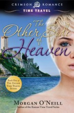 The Other Side of Heaven: Book 1 in the Italian Time Travel Series (Crimson Romance) - Morgan O'Neill