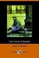 The Forest of Swords: A Story of Paris and the Marne (Dodo Press) - Joseph Alexander Altsheler