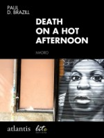 Death on a Hot Afternoon - Paul D. Brazill