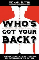 Who's Got Your Back? - Michael Slater