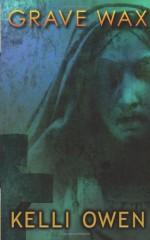 Grave Wax - Kelli Owen