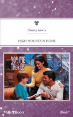 Mills & Boon : High Mountain Home (You, Me & the Kids) - Sherry Lewis