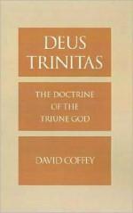 Deus Trinitas - David Coffey