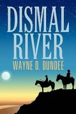 Dismal River - Wayne D. Dundee