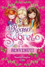 Benvenuti nel Regno Segreto (eNewton Narrativa) (Italian Edition) - Rosie Banks