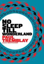 No Sleep Till Wonderland - Paul Tremblay