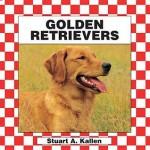 Golden Retrievers - Stuart A. Kallen