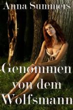 Genommen von dem Wolfsmann (Paranormal Erotik) (German Edition) - Anna Summers