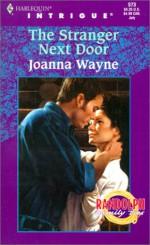 The Stranger Next Door - Joanna Wayne