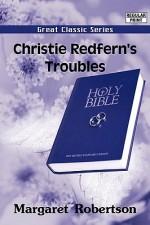 Christie Redfern's Troubles - Margaret Robertson