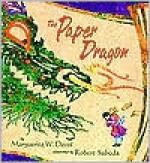The Paper Dragon - Marguerite W. Davol, Robert Sabuda