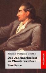 Das Jahrmarktsfest Zu Plundersweilern: Eine Farce - Johann Wolfgang von Goethe