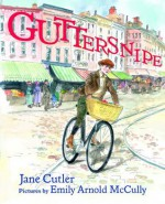Guttersnipe - Jane Cutler, Emily Arnold McCully
