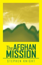 The Afghan Mission - Stephen Knight