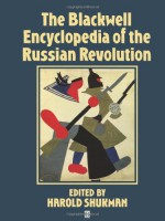 The Blackwell Encyclopedia of the Russian Revolution - Harold Shukman