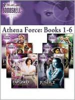 Athena Force: Books 1-6 (Athena Force) (Silhouette Bombshell) - Justine Davis, Amy J. Fetzer, Katherine Garbera, Meredith Fletcher, Catherine Mann, Debra Webb