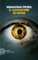 Il cacciatore di occhi (Einaudi. Stile libero big) (Italian Edition) - Sebastian Fitzek, Enrico Ganni