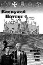 Barnyard Horror - James Ward Kirk, L.A. Spooner, William Cook, Guy Anthony De Marco, Scathe meic Beorh, Greg McWhorter, Jonathan Raab, Andrew Freudenberg, Glenn Rolfe, Rocky Alexander, Christian Riley, Aaron Gudmunson, Rose Blackthorn, Chantal Boudreau, Tony Wilson, David Price, Kerry G.S