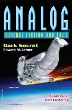 Analog Science Fiction And Fact, April 2013 - Kyle Kirkland, Edward M. Lerner, Brad Aiken, Carl Frederick, Jennifer R. Povey, Sarah Frost, Trevor Quachri