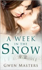 A Week In The Snow - Gwen Masters