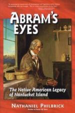 Abram's Eyes: The Native American Legacy of Nantucket Island - Nathaniel Philbrick