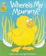 Where's my Mommy? (It's Great to Read Series) - Colin Hawkins, Jacqui Hawkins