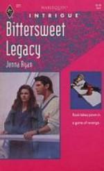 Bittersweet Legacy (Harlequin Intrigue, No 221) - Jenna Ryan
