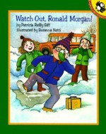 Watch Out, Ronald Morgan! - Patricia Reilly Giff