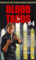 Blood And Tacos #4 - Johnny Shaw, Thomas Pluck, Bart Lessard, Brad Mengel, Oren Brimer, Nick Slosser