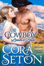 The Cowboy Lassos a Bride (Cowboys of Chance Creek) - Cora Seton