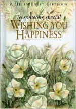 To Someone Special Wishing You Happiness - Helen Exley