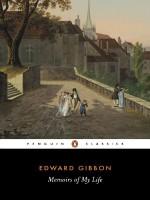 Memoirs of My Life - Edward Gibbon, Betty Radice