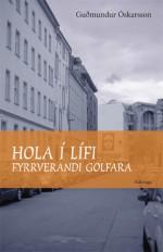Hola í lífi fyrrverandi golfara - Guðmundur Óskarsson