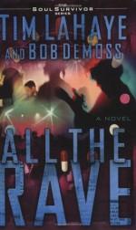 All The Rave - Tim LaHaye, Bob DeMoss
