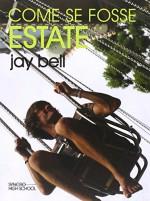 Come se fosse estate - Jay Bell