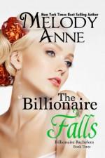 The Billionaire Falls - Melody Anne